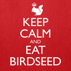 Keep Calm and Eat Birdseed - Tote Bag