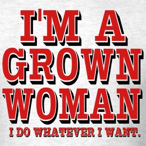 I'M A GROWN WOMAN - Men's T-Shirt