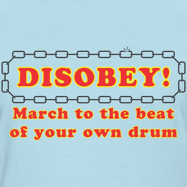 disobey march own drum f
