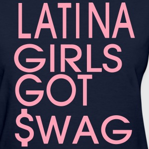 LATINA GIRLS GOT SWAG - Women's T-Shirt