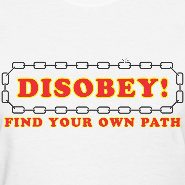 disobey find own path f
