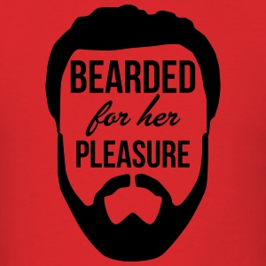 Bearded For Her Pleasure - Men's T-Shirt