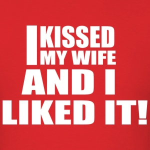 I kissed my wife - Men's T-Shirt
