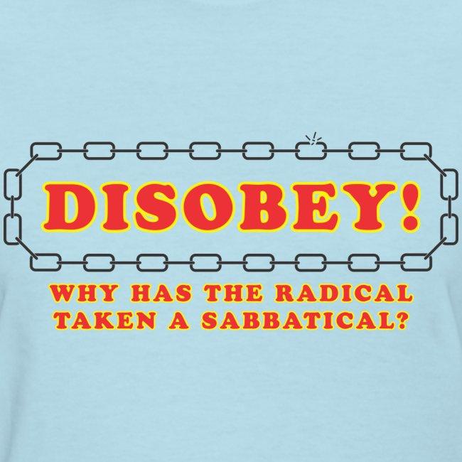 disobey radical sabbatical f