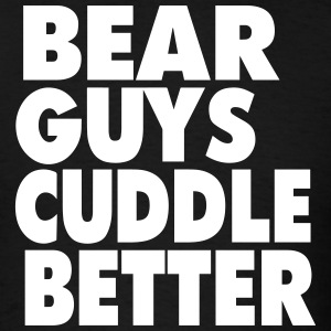 BEAR GUYS CUDDLE BETTER T-Shirts - Men's T-Shirt