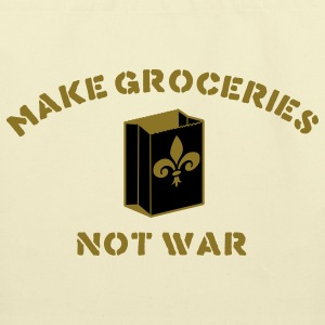 make groceries not war - new orleans Bags & backpacks - Eco-Friendly Cotton Tote