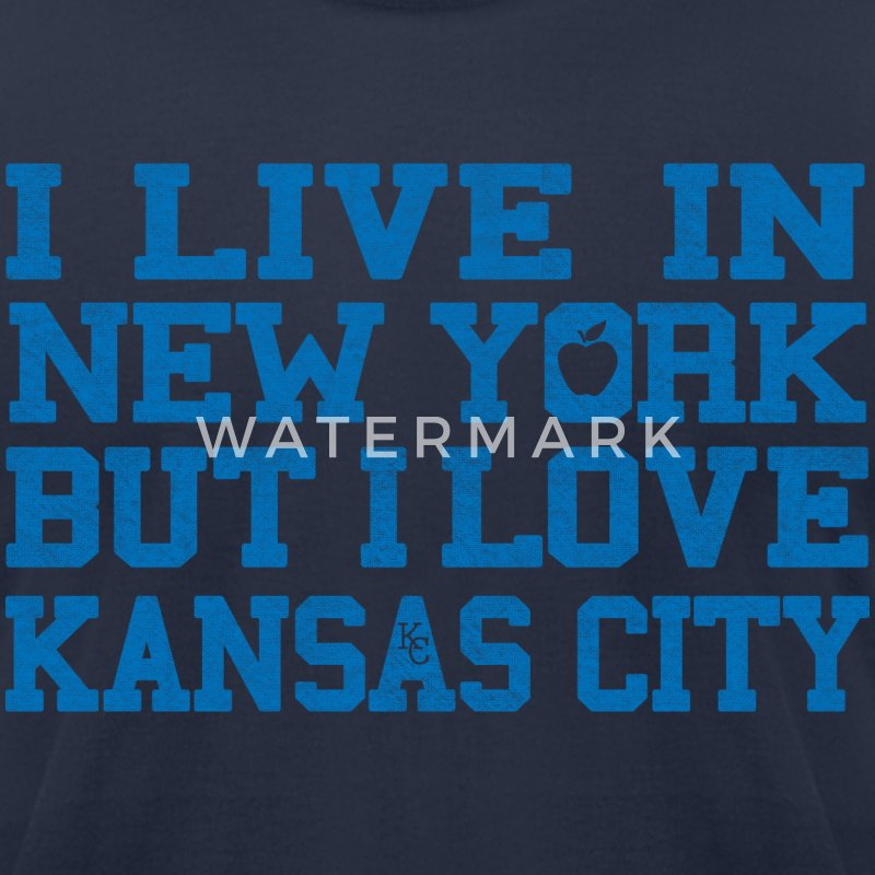 I Live In New York But I Love Kansas City T-Shirts - Men's T-Shirt by American Apparel