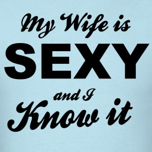 My Wife is Sexy - Men's T-Shirt