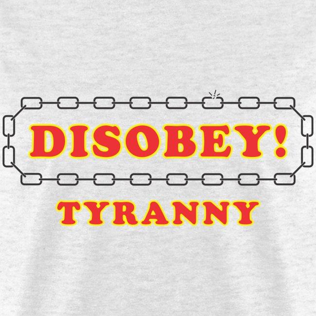 Disobey tyranny