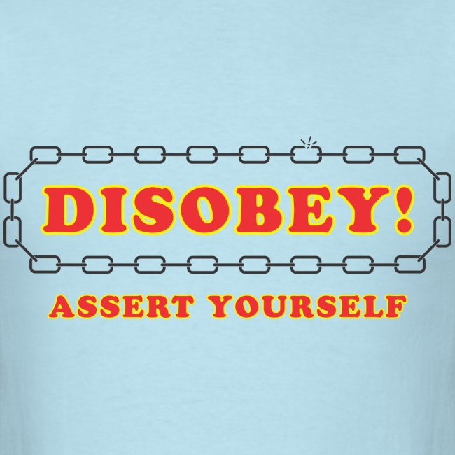 disobey assert yourself