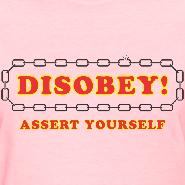 disobey assert yourself f