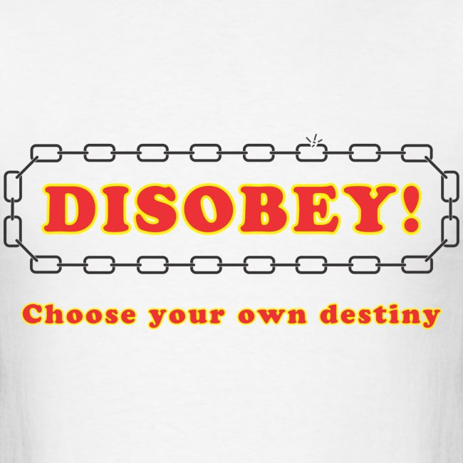 disobey choose destiny