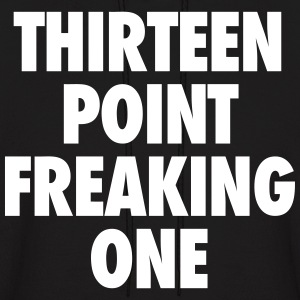 Thirteen Point Freaking One Hoodies - Men's Hoodie
