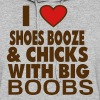 I LOVE SHOES BOOZE AND CHICKS WITH BIG BOOBS - Women's Hoodie