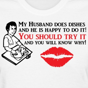 My Husband Does Dishes - Women's T-Shirt