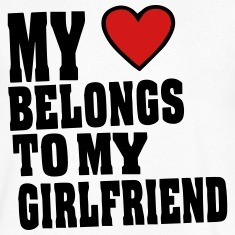 MY HEART BELONGS TO MY GIRLFRIEND T-Shirts