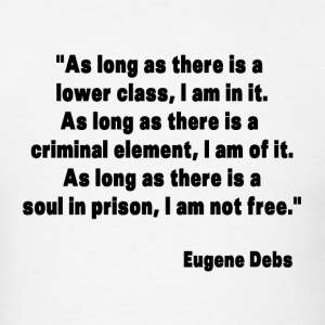 Eugene Debs Quote T-Shirts - Men's T-Shirt