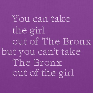 Take the Girl Out of the Bronx Bags & backpacks - Tote Bag