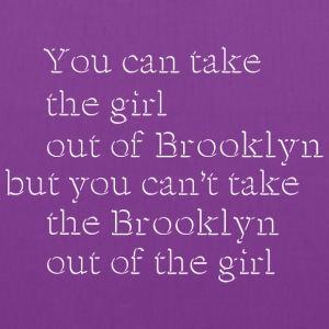 Take the Girl Out of Brooklyn Bags & backpacks - Tote Bag