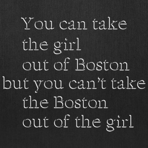 Take The Girl out Of Boston Boston Bags & backpacks - Tote Bag