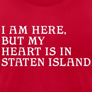 Here but Heart in Staten Island T-Shirts - Men's T-Shirt by American Apparel