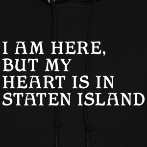 Here but Heart in Staten Island Hoodies - Women's Hoodie