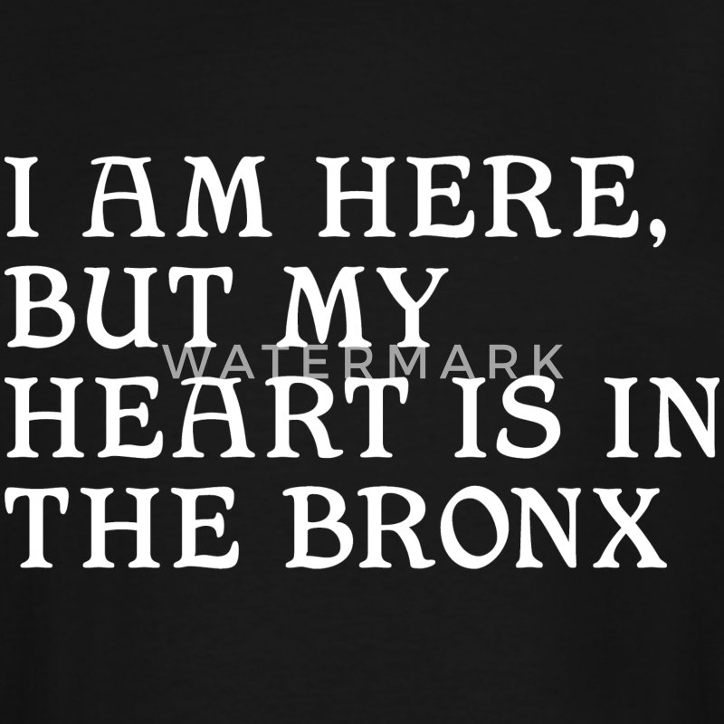Here but Heart in the Bronx T-Shirts - Men's Tall T-Shirt