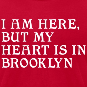 Here but Heart in Brooklyn T-Shirts - Men's T-Shirt by American Apparel
