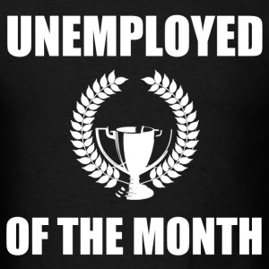 unemployed of the month - Men's T-Shirt