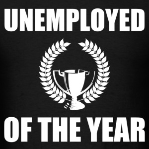 unemployed of the year - Men's T-Shirt