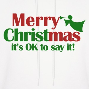 Merry Christmas - It's okay to say it! - Men's Hoodie