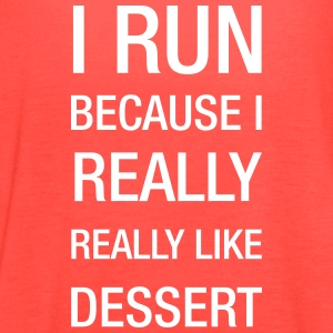 i_run_because_i_really_like_dessert2 Tanks - Women's Flowy Tank Top by Bella