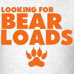LOOKING FOR BEAR LOADS T-Shirts - Men's T-Shirt