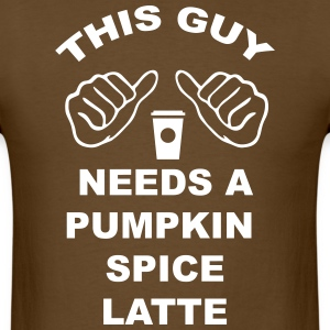 This Guy Needs a Latte T-Shirts - Men's T-Shirt