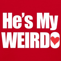 He's My Weirdo Women's T-Shirts