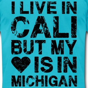 I LIVE IN CALI BUT MY HEART IS IN MICHIGAN black T-Shirts - Men's T-Shirt by American Apparel