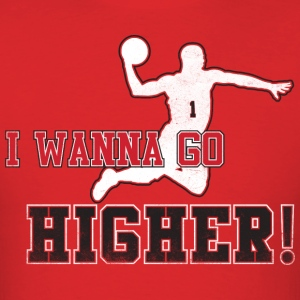 I Wanna go Higher! - D-Rose - Men's T-Shirt