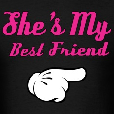 She's My Best Friend T-Shirts