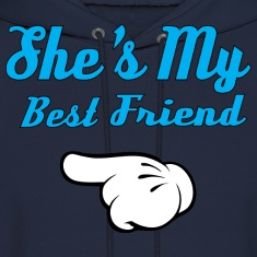 She is my Best Friend Hoodies
