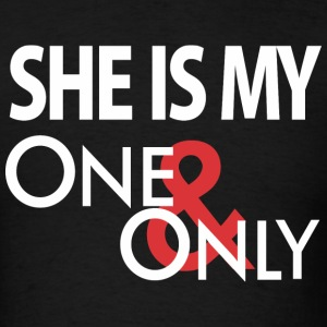 She's My One Only T-Shirts - Men's T-Shirt