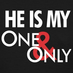 He is my ONLY one Women's T-Shirts
