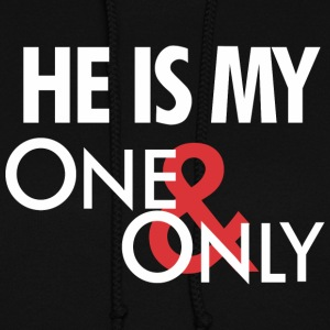 He is my ONLY one Hoodies - Women's Hoodie