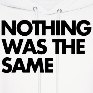 Nothing Was The Same Hoodies - Men's Hoodie