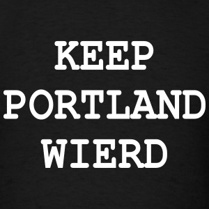 Keep Portland Wierd T-Shirts - Men's T-Shirt