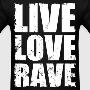 live love rave distressed - Men's T-Shirt