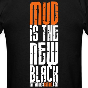 Mud is the New Black T-Shirts - Men's T-Shirt