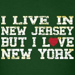 I Live In New Jersey But I Love New York T-Shirts - Men's T-Shirt