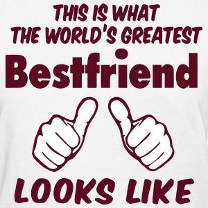 This Is What The World's Greatest Bestfriend looks - Women's T-Shirt