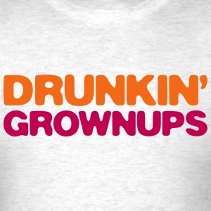 drunkin grownups T-Shirts - Men's T-Shirt