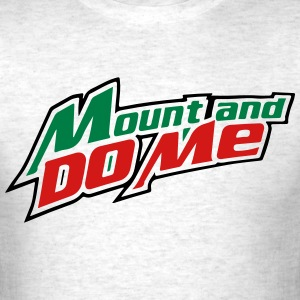 mount and do me T-Shirts - Men's T-Shirt